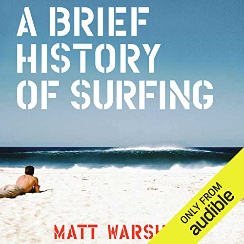 A Brief History of Surfing audiobook cover art