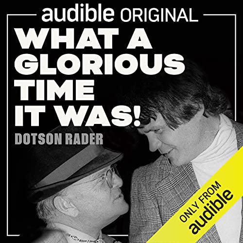 What a Glorious Time It Was! Audiobook By Dotson Rader cover art