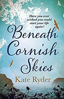 Beneath Cornish Skies: A heartwarming love story about taking a chance on a new beginning by [Kate Ryder]