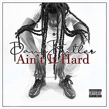 Ain't It Hard