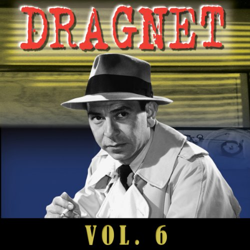 Dragnet Vol. 6 audiobook cover art