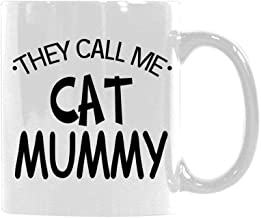 Warmest Gift for Mom They Call ME CAT Mummy Classic Coffee Mug 11 Ounce White Ceramic Tea Cup Best Gift for Chrisrtmas Birthday
