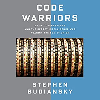 Code Warriors     NSA's Codebreakers and the Secret Intelligence War Against the Soviet Union              Autor:                                                                                                                                 Stephen Budiansky                               Sprecher:                                                                                                                                 Mark Deakins                      Spieldauer: 14 Std. und 35 Min.     3 Bewertungen     Gesamt 4,3