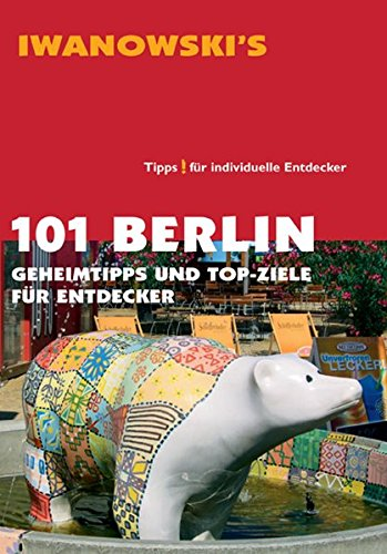 Image of 101 Berlin: Geheimtipps und Top-Ziele für Entdecker - Reiseführer von Iwanowski