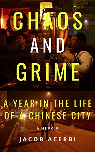 Chaos and Grime: A Year in the Life of a Chinese City