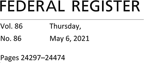 Federal Register: Thursday, May 6, 2021 (Volume 86, Number 86)
