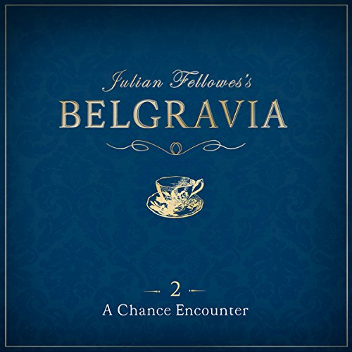 Julian Fellowes's Belgravia Episode 2 audiobook cover art