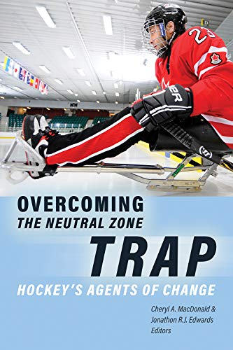 Overcoming the Neutral Zone Trap: Hockey's Agents of Change (English Edition)