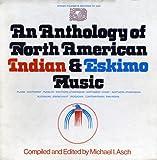 Anthology of North American Indian & Eskimo Music
