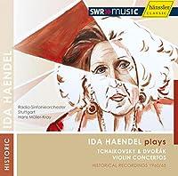 Ida Haendel Plays: Dvorak Tchaikovsky Violin Conce