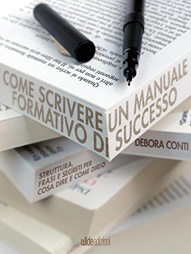 Come scrivere un manuale formativo di successo: Struttura, frasi e segreti per cosa dire e come dirlo