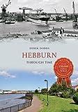 Hebburn Through Time (English Edition)