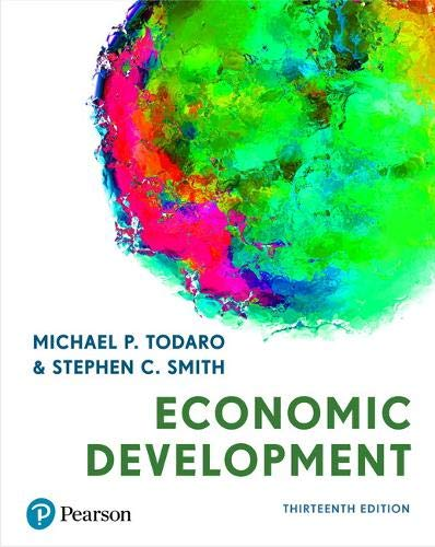 Compare Textbook Prices for Economic Development 13 Edition ISBN 9781292291154 by Todaro, Michael,Smith, Stephen