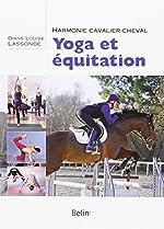 Yoga et équitation - Harmonie cavalier-cheval de Diane Louise Lassonde