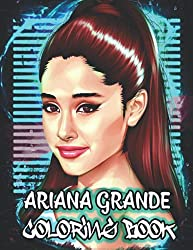 Ariana Grande Coloring Book: Amazing Illustrations of Ariana Grande relaxing and great for fans (Ariana Grande Merchandise)