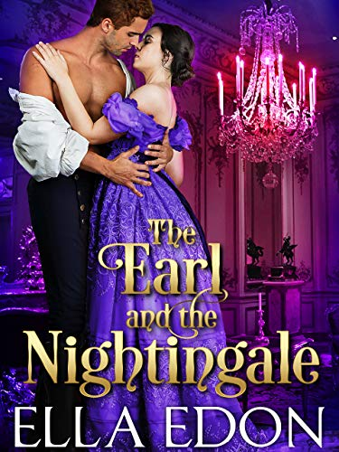 The Earl and the Nightingale: Historical Regency Romance (Ton's Buried Secrets Book 1) (English Edition)