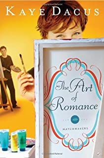 The Art of Romance (The Matchmakers) by Kaye Dacus (2011-05-01)