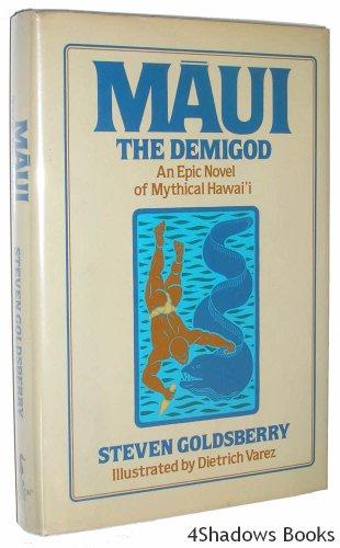 Maui the Demigod: An Epic Novel of Mythical Hawaii