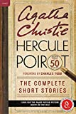 Hercule Poirot: The Complete Short Stories: A Hercule Poirot Collection with Foreword by Charles Todd (Hercule Poirot Mysteries) - Agatha Christie