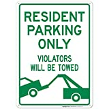 Resident Parking Only Violators Will Be Towed Sign, 10 x 14 Rust Free Heavy 0.40 Aluminum, Fade Resistant, Easy Mounting, Indoor Outdoor Use, Made in USA by Sigo Signs