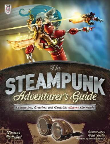The Steampunk Adventurer's Guide: Contraptions, Creations, and Curiosities Anyone Can Make (English Edition)