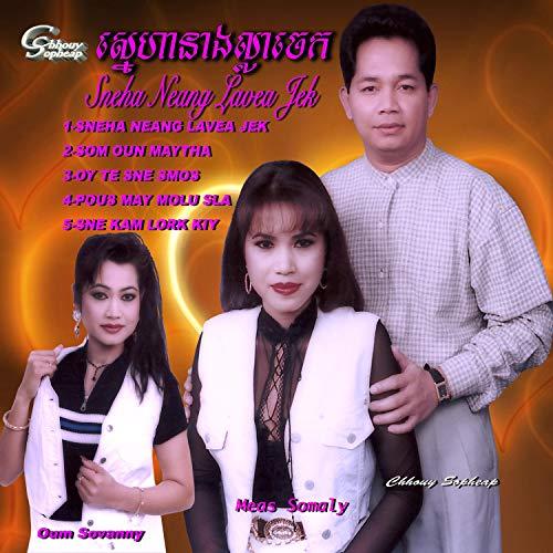 Sneha Neang Lavea Jek (feat. Somaly Meas)