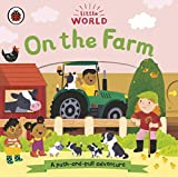 Little World. On The Farm: A push-and-pull adventure