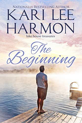 The Beginning (Lake House Treasures Book 1) by [Kari Lee Harmon]