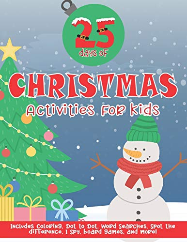 25 Days of Christmas Activities for Kids: Christmas Countdown and Advent Activity Book for Kids Ages 4-8 and ages 8-12