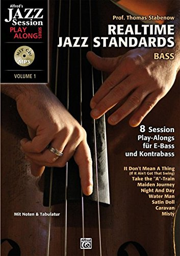 Realtime Jazz Standards - Bass: 8 Session Play-alongs für Jazzbass mit MP3-CD