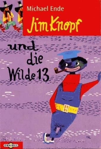 Jim Knopf und die Wilde 13. ( Ab 8 J.).