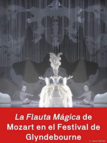 La Flauta Mágica de Mozart en el Festival de Glyndebourne