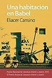 Una habitación en Babel (LITERATURA JUVENIL - Premio Anaya (Juvenil))