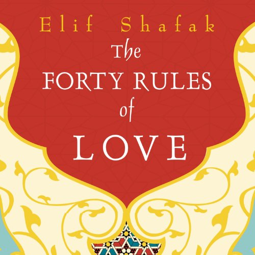 The Forty Rules of Love     A Novel of Rumi              By:                                                                                                                                 Elif Shafak                               Narrated by:                                                                                                                                 Laural Merlington                      Length: 11 hrs and 34 mins     647 ratings     Overall 4.4