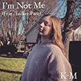 I'm Not Me (feat. Tucker Pace)