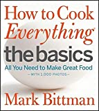 How to Cook Everything The Basics: All You...