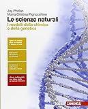 Le scienze naturali. I modelli della chimica e della genetica. Per le Scuole superiori. Co...