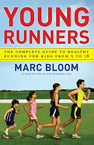 Compare Textbook Prices for Young Runners: The Complete Guide to Healthy Running for Kids From 5 to 18 Original Edition ISBN 9781416572992 by Bloom, Marc