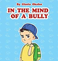 In the Mind of a Bully