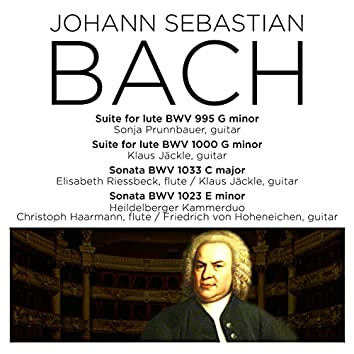 Bach: Suite for Lute, BWV 995, Fugue for Lute, BWV 1000, Sonatas BWV 1033 & 1023