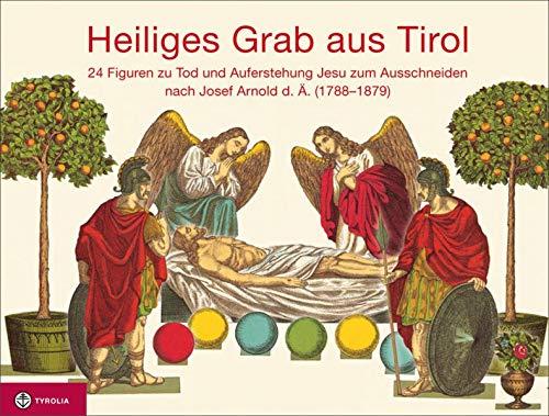Heiliges Grab aus Tirol: 24 Figuren zu Tod und Auferstehung Jesu zum Ausschneiden nach Josef Arnold d. Ä. (1788–1879)