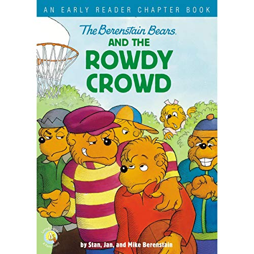 The Berenstain Bears and the Rowdy Crowd audiobook cover art