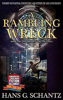 A Rambling Wreck: Book 2 of The Hidden Truth by [Hans G. Schantz]