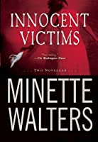 Innocent Victims: Two Novellas by Minette Walters(2013-07-02)