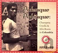 Palenque Palenque!: Champeta Criolla & Afro Roots in Colombia 1975-91