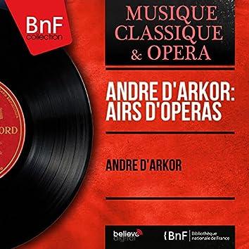 André d'Arkor: Airs d'opéras (Mono Version)