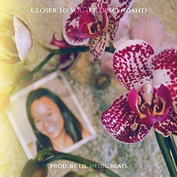 Closer to You (feat. Descendant)