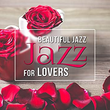 Beautiful Jazz for Lovers – Chilled Piano, Soft & Sensual Night Jazz, Sexy Evening Music