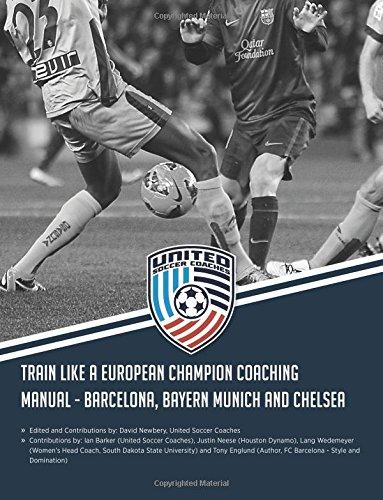 Train Like a European Champion Coaching Manual - Barcelona, Bayern Munich and...