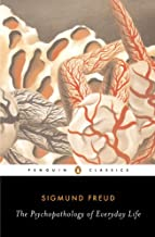 The Psychopathology of Everyday Life (Penguin Classics)